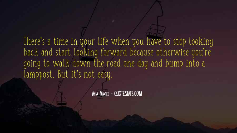 Quotes About Looking Forward In Life #448343