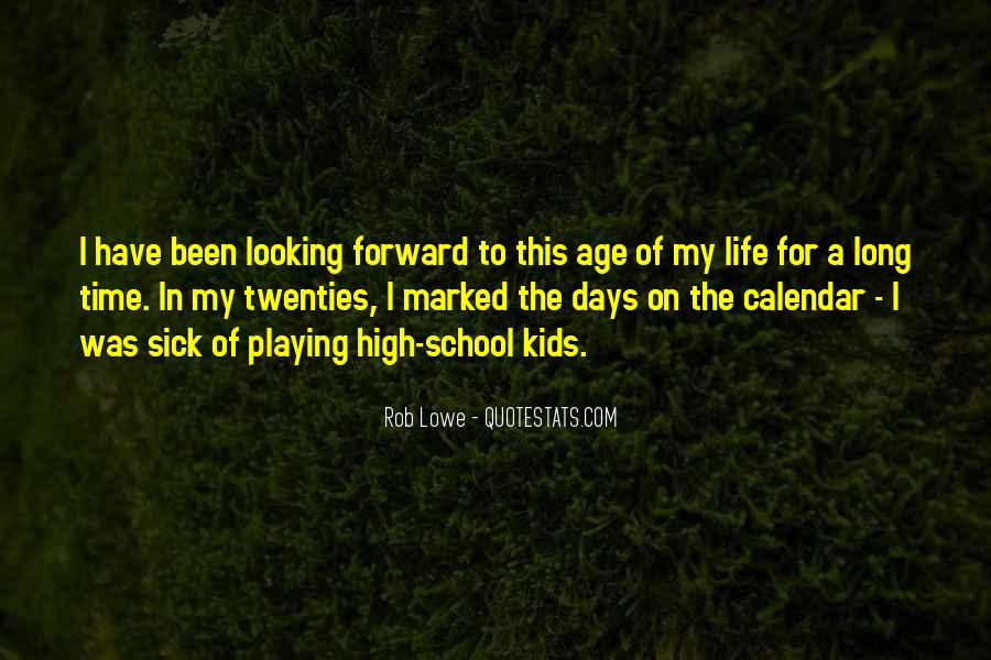 Quotes About Looking Forward In Life #609699