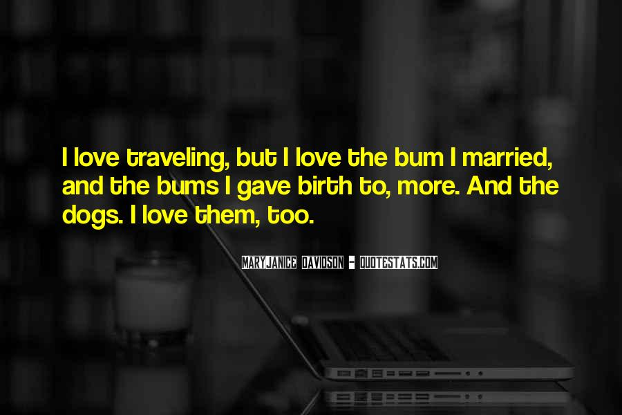 Quotes About Traveling With Dogs #1844027