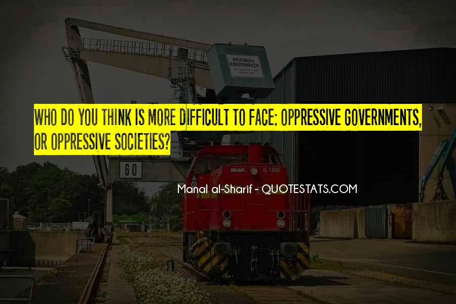 Quotes About Oppressive Governments #1548818
