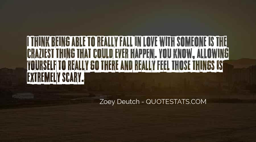 Quotes About Not Being Able To Fall Out Of Love #1640087