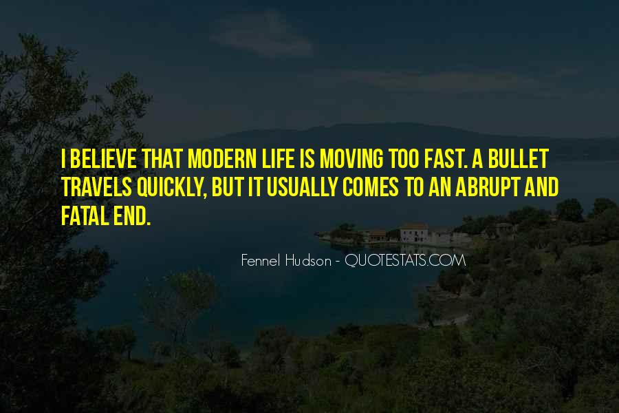 Quotes About Life Moving Quickly #1650212