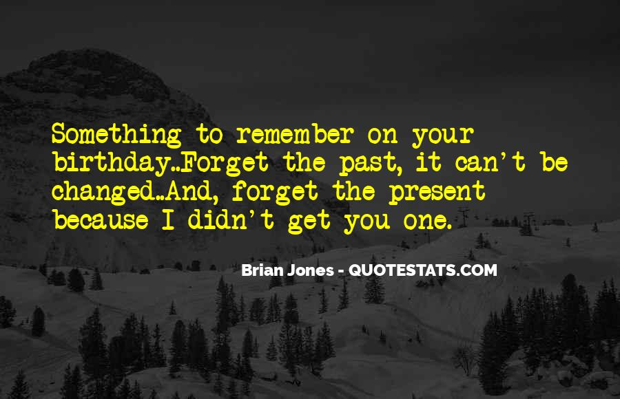 Quotes About Something You Can't Forget #509512