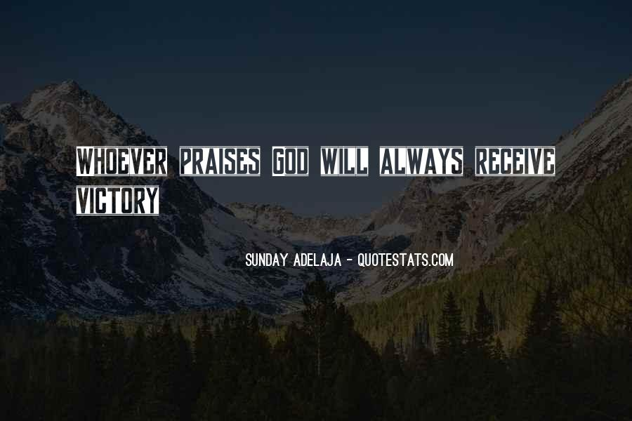 Quotes About Praises To God #1279520