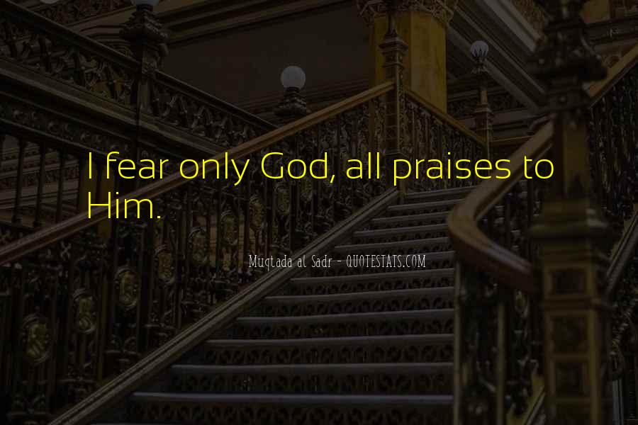 Quotes About Praises To God #1761149