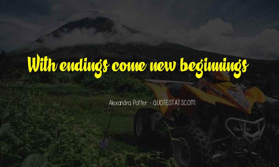 Quotes About Endings And New Beginnings #857308