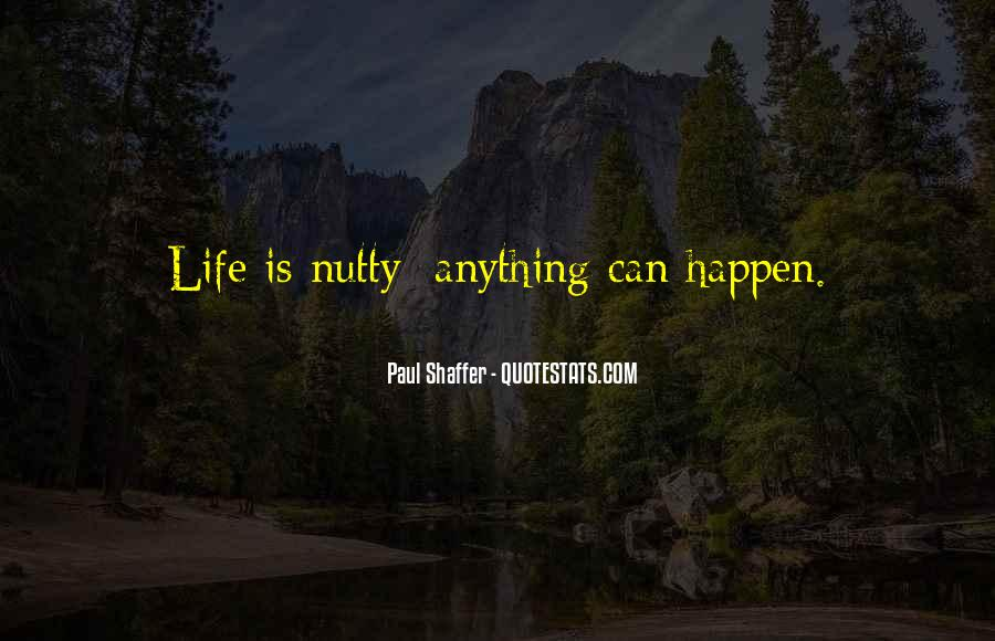 Quotes About Nutty #1524538