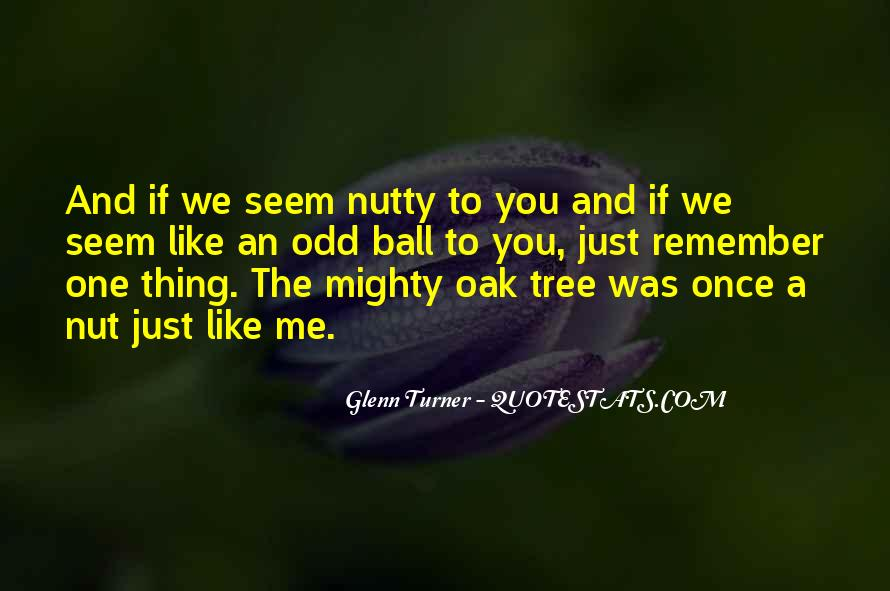 Quotes About Nutty #211442