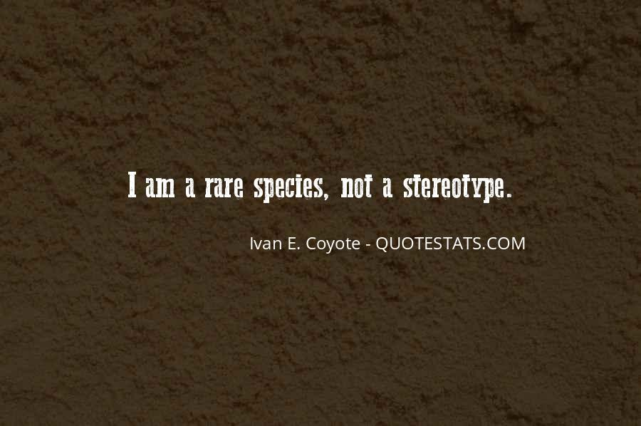 Quotes About Rare Species #1341248