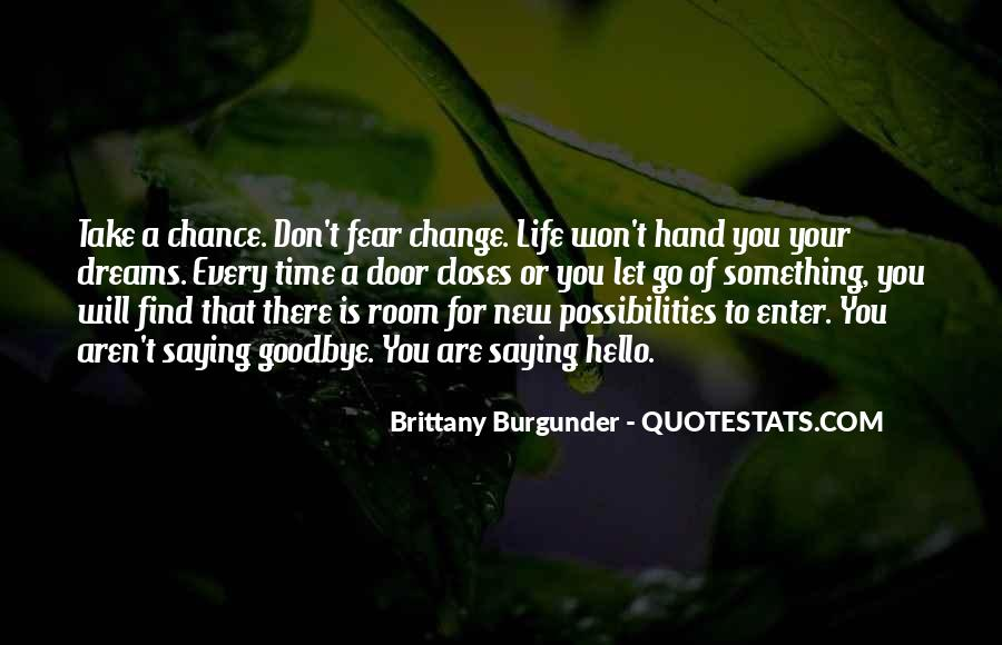 Quotes About Change And Saying Goodbye #1383097