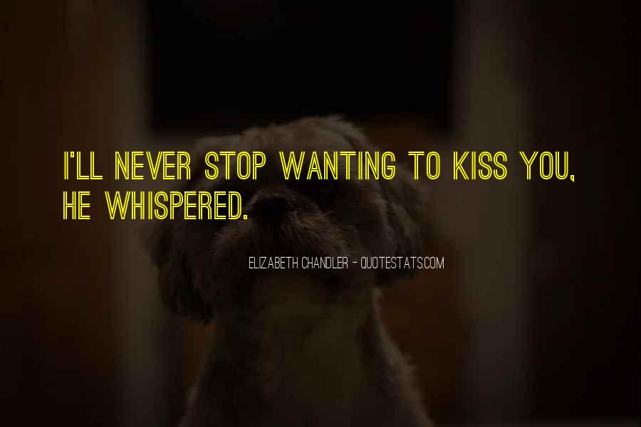 Quotes About Wanting Someone To Kiss You #1669011