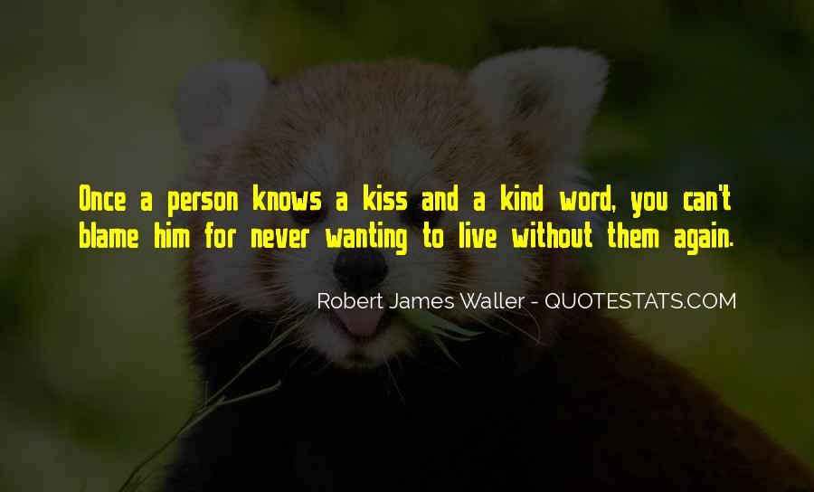 Quotes About Wanting Someone To Kiss You #716463
