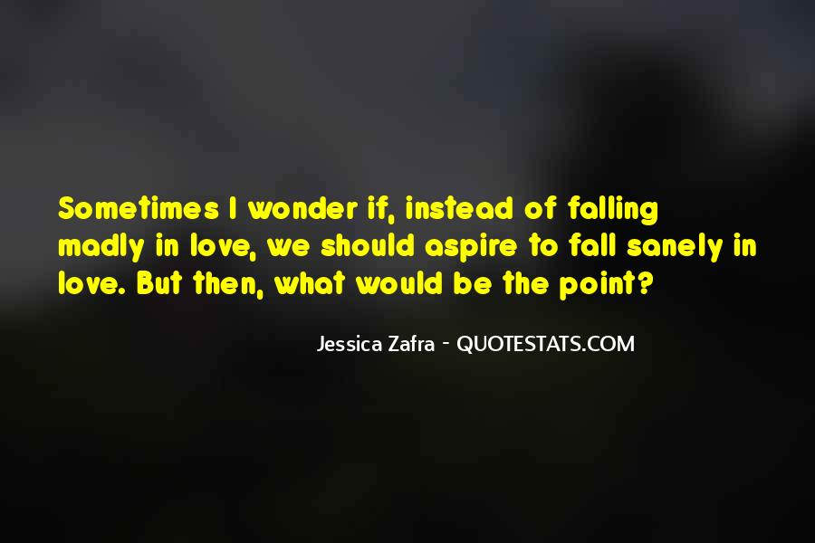 Quotes About Falling Madly In Love #1660407
