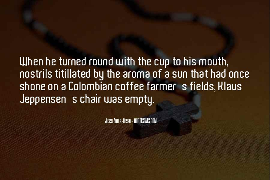 Quotes About Colombian Coffee #1102111