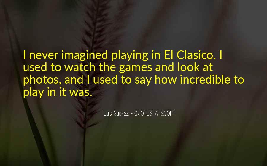 Quotes About El Clasico #1774526
