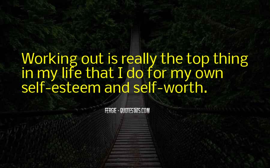 Quotes About Life And Self Worth #1218847