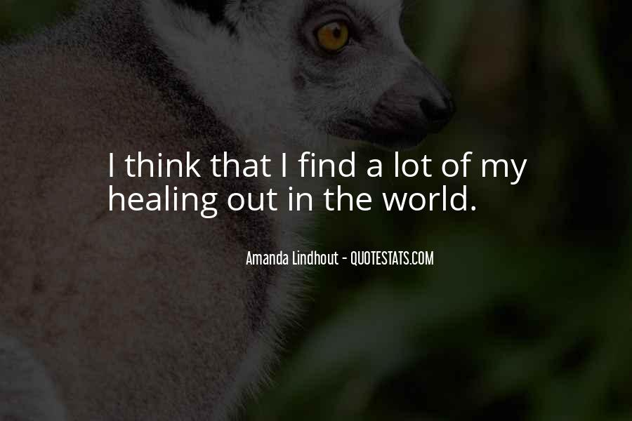 Quotes About Healing The World #636228