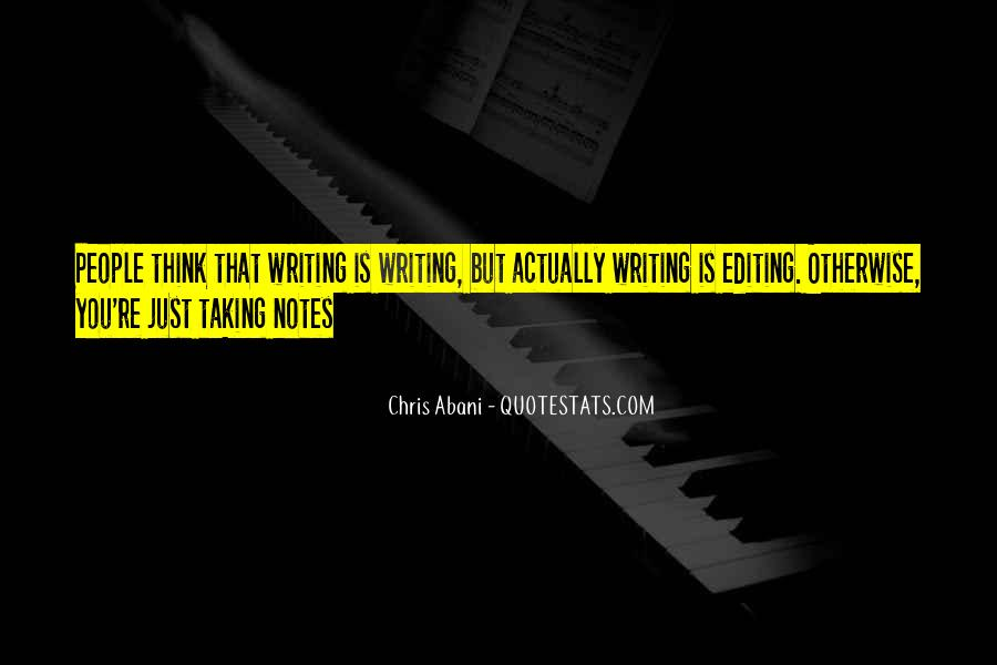 Quotes About Writing Notes #1667390