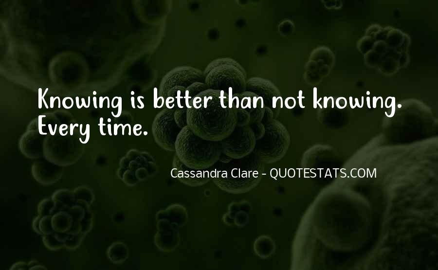 Quotes About Knowing Better #286817