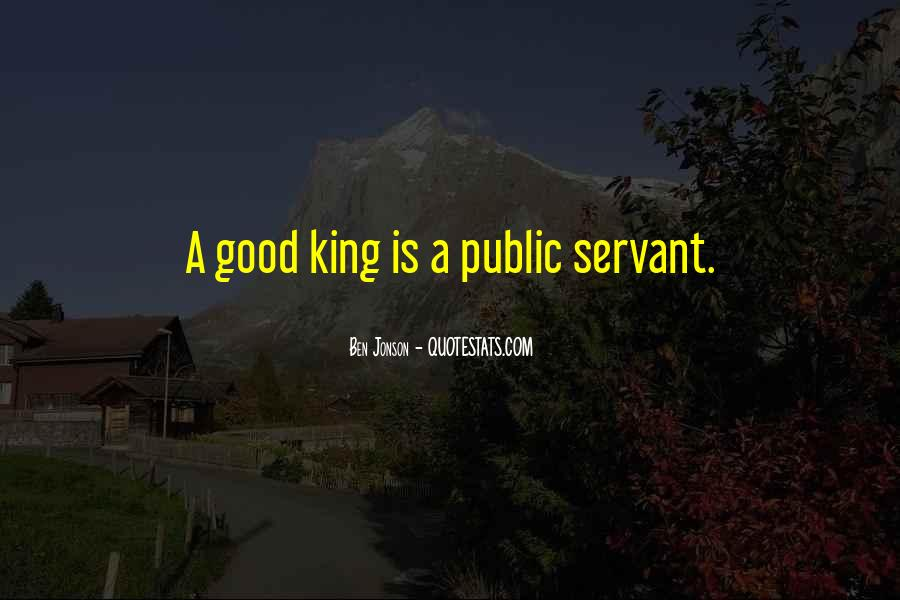 Quotes About A Good Public Servant #622289