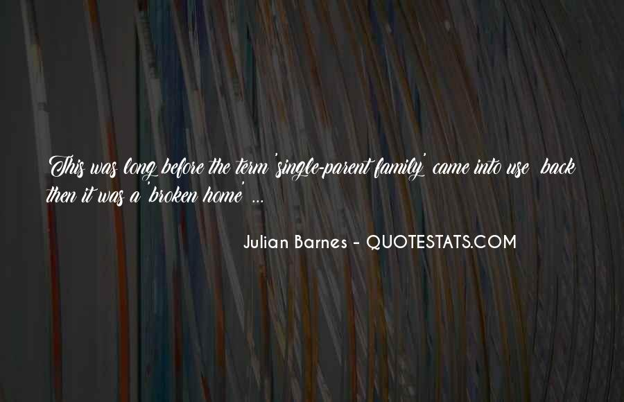 Quotes About A Broken Home #1203763