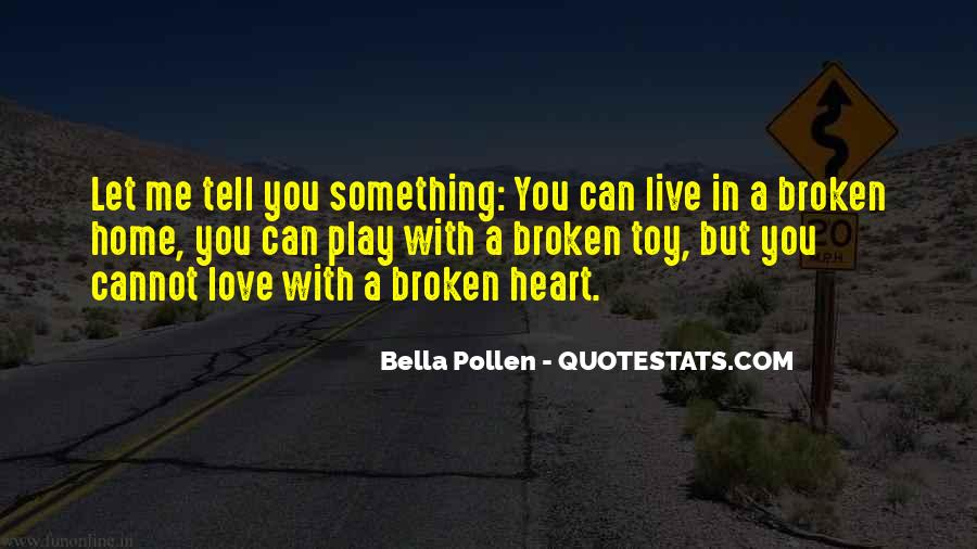 Quotes About A Broken Home #133628