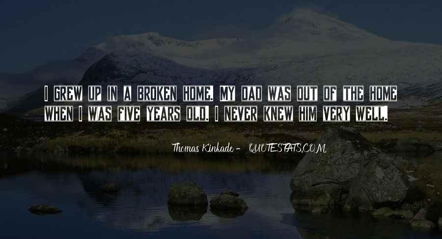 Quotes About A Broken Home #265177