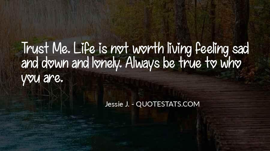 Quotes About Feeling Lonely #1008312