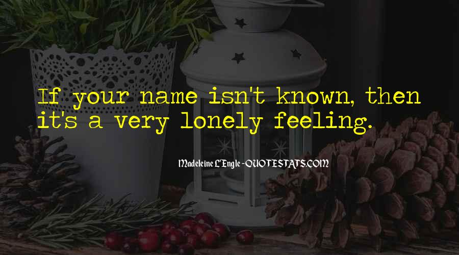 Quotes About Feeling Lonely #1035049