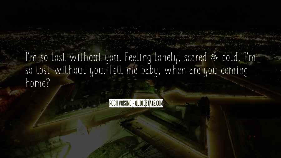 Quotes About Feeling Lonely #1042910