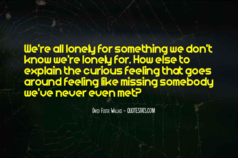 Quotes About Feeling Lonely #1303009