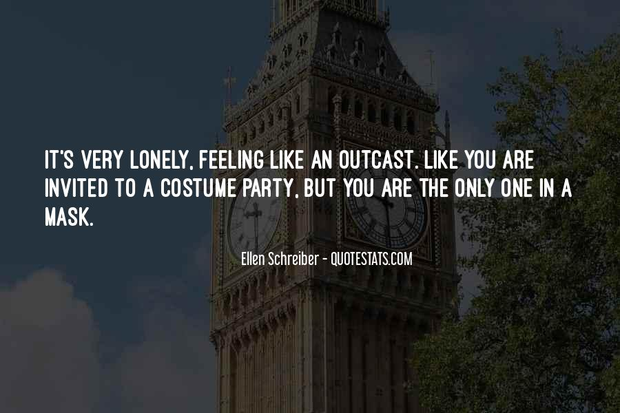 Quotes About Feeling Lonely #1362374