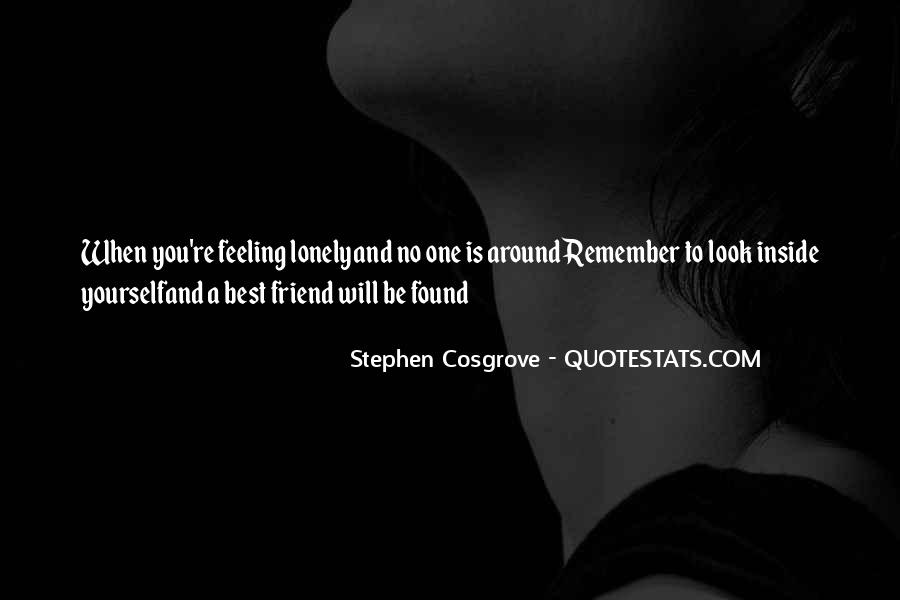 Quotes About Feeling Lonely #1401442