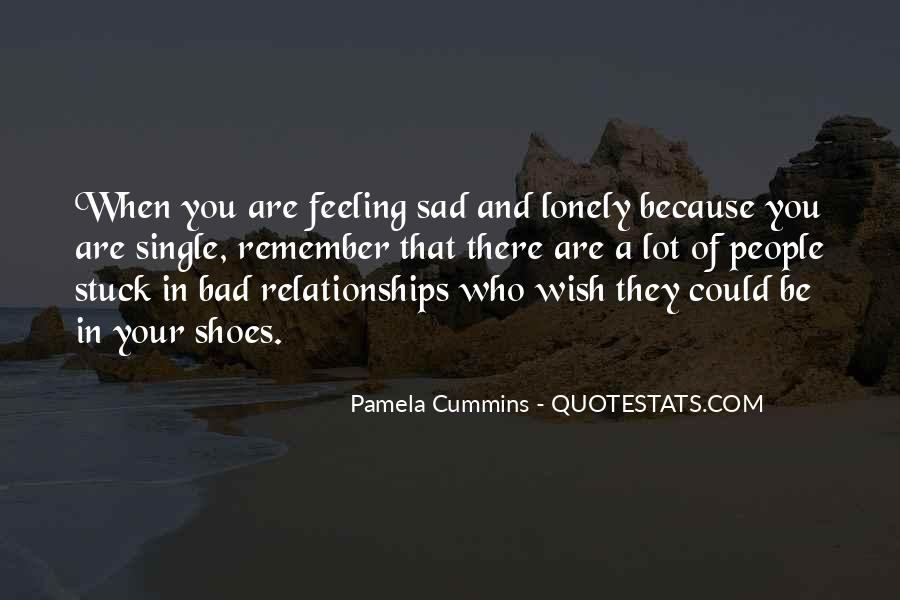 Quotes About Feeling Lonely #1517610