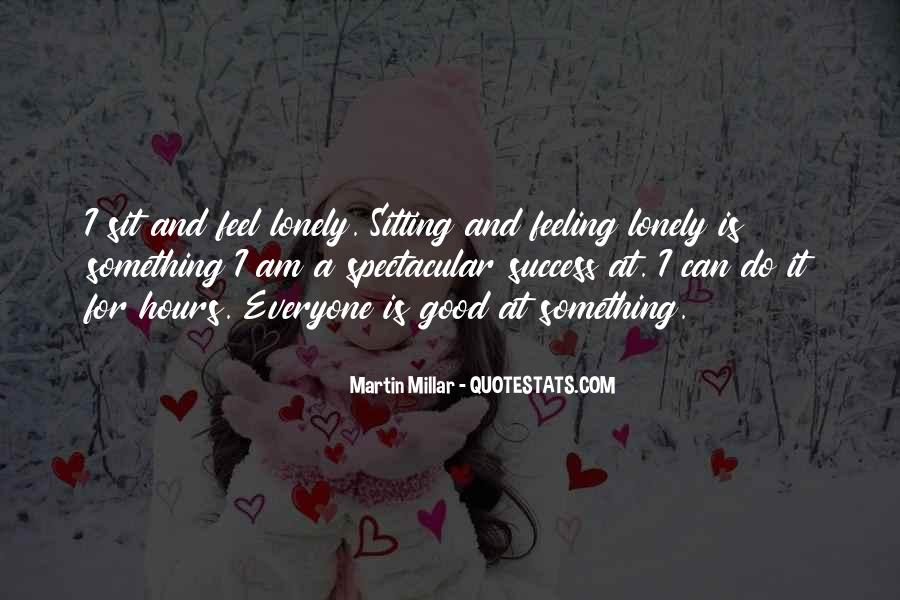 Quotes About Feeling Lonely #1580340