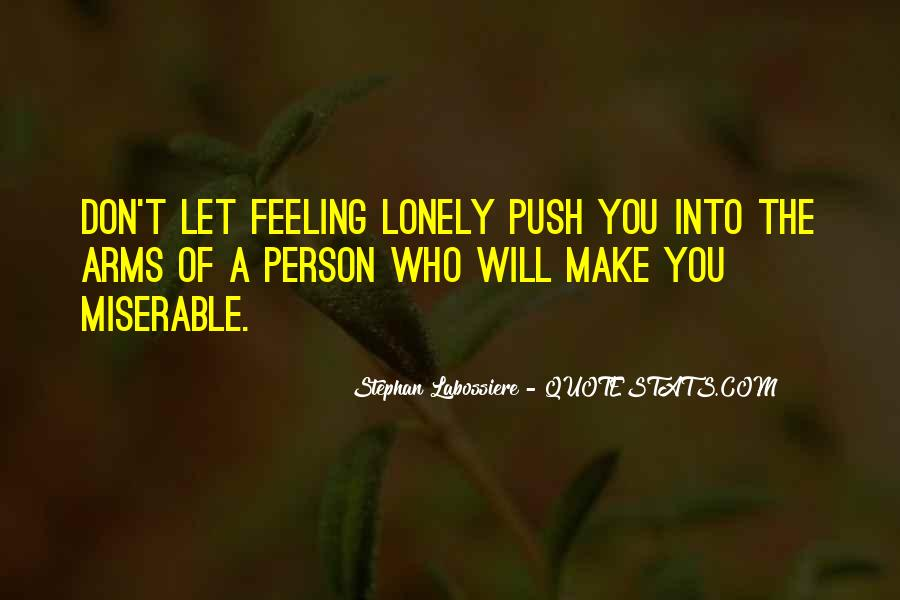 Quotes About Feeling Lonely #1631727