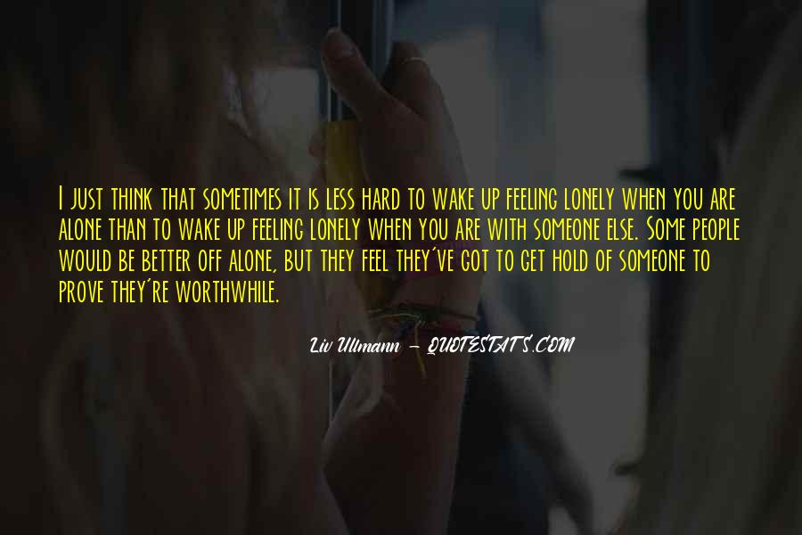 Quotes About Feeling Lonely #1642201