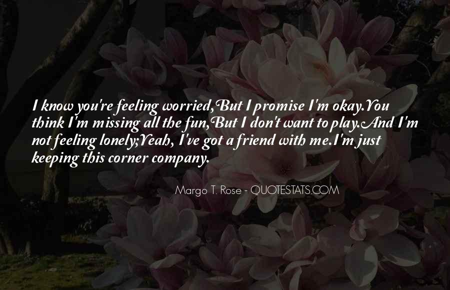 Quotes About Feeling Lonely #1758248