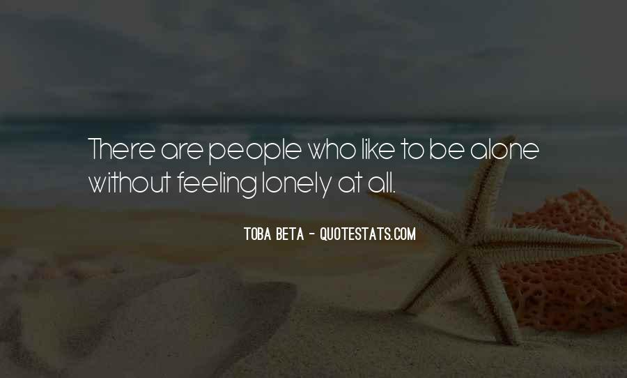 Quotes About Feeling Lonely #195318