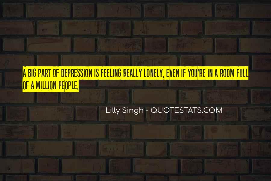 Quotes About Feeling Lonely #387893