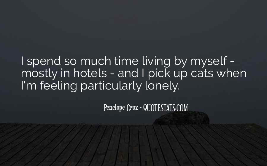 Quotes About Feeling Lonely #745110