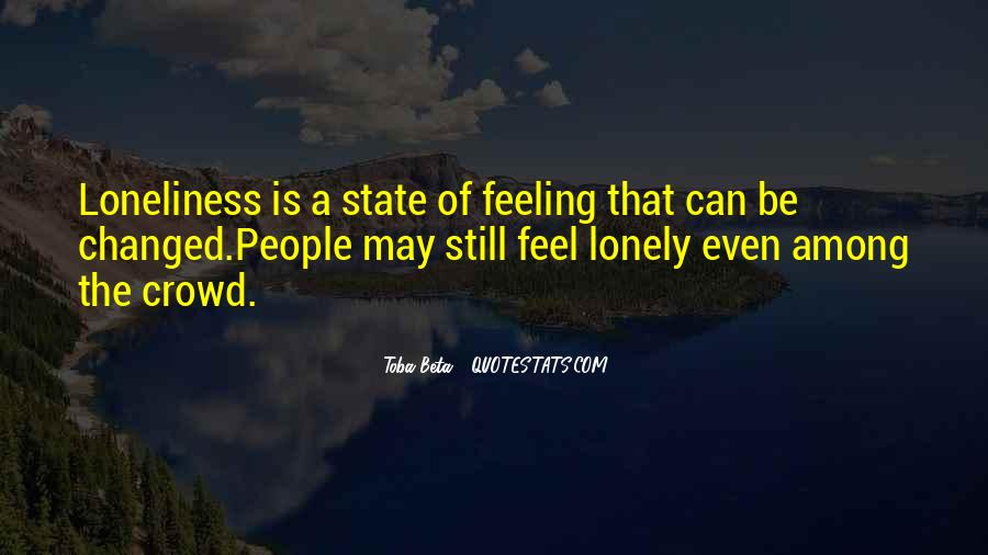 Quotes About Feeling Lonely #905589