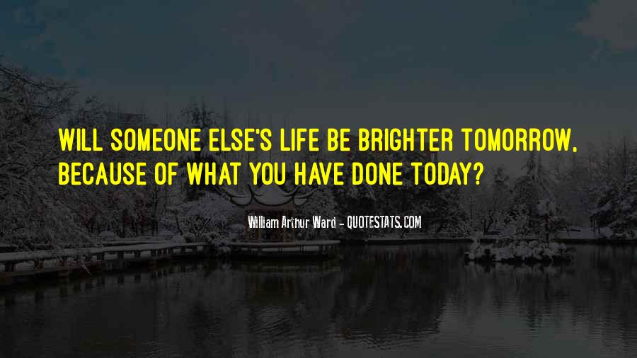 Quotes About Brighter Tomorrow #1124960