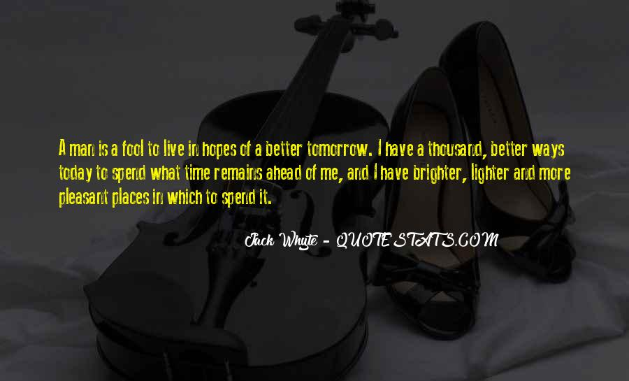 Quotes About Brighter Tomorrow #789140