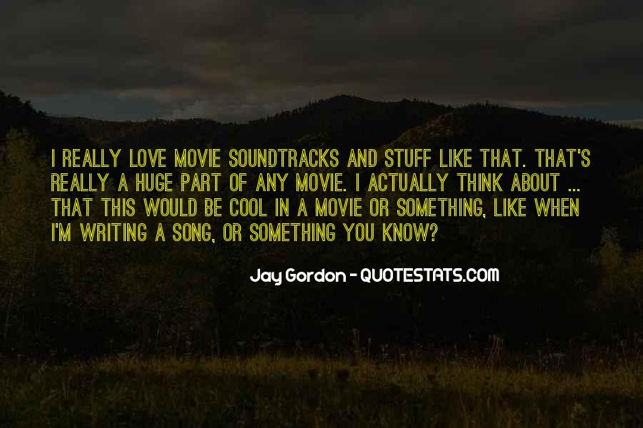 Quotes About Movie Soundtracks #1179986