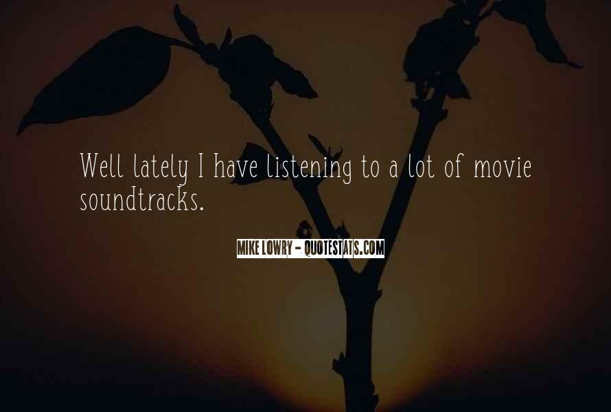 Quotes About Movie Soundtracks #622571