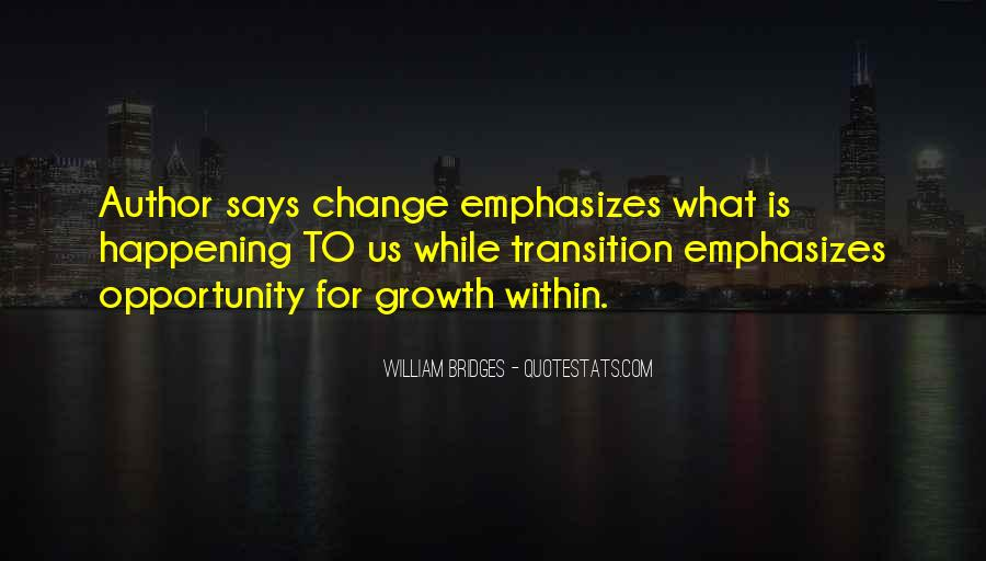Quotes About Transition And Growth #489351
