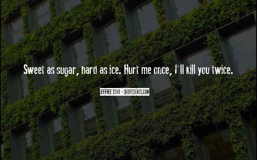 Quotes About Hurt Me Once #563044
