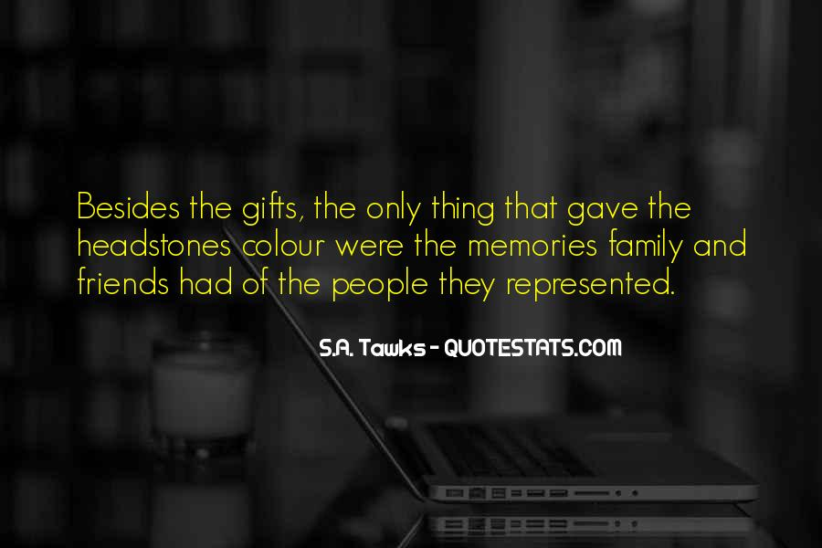 Quotes About Family And Friends And Memories #1587458
