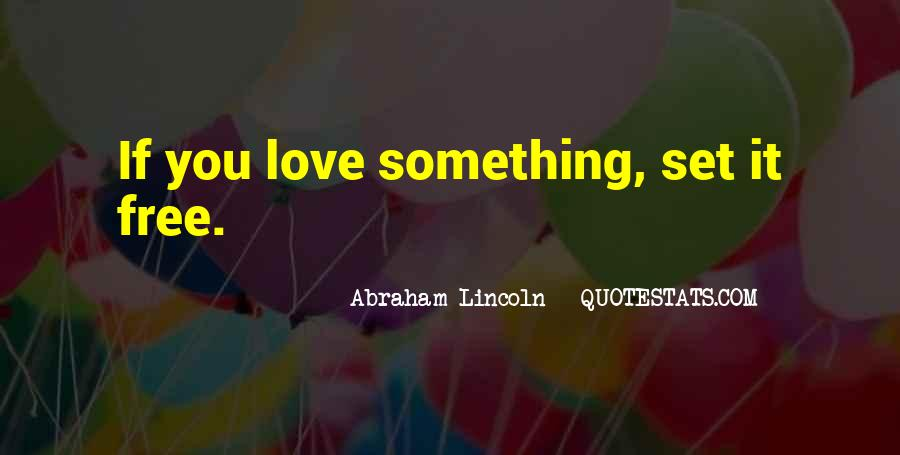 Quotes About Love If You Love Something Set It Free #134697